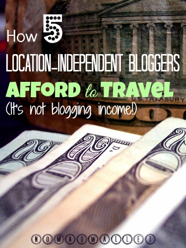 How 5 Location-Independent Bloggers Afford to Travel