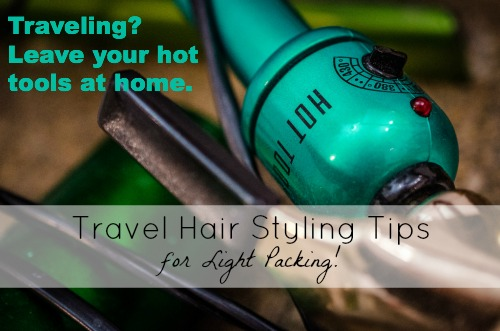Hair styling for travelers