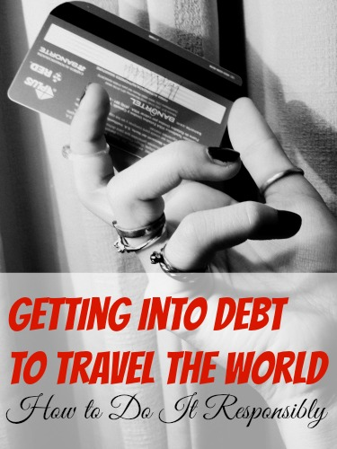 Use loans and credit cards to travel the world