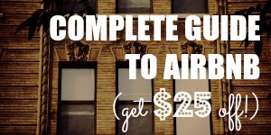 Complete Guide to AirBnB (Get $25 Coupon!)