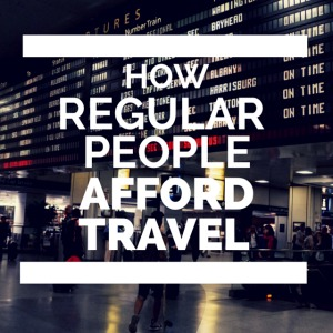Interviews With Real Travelers on Affording It
