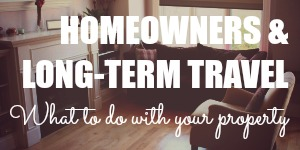 Sell Your House Before Traveling or Rent It Out?