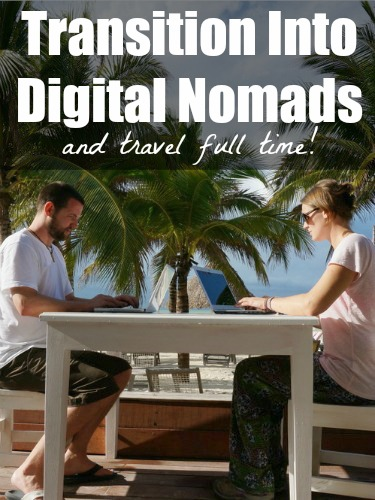 How to Become Digital Nomads and Travel Full Time