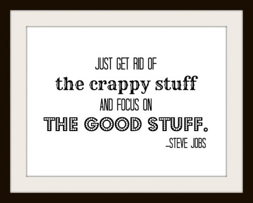 Just get rid of the crappy stuff and focus on the good stuff