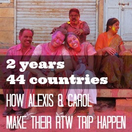 Affording Travel Interview With Alexis and Carol: Saving Up for a 2-Year RTW Trip