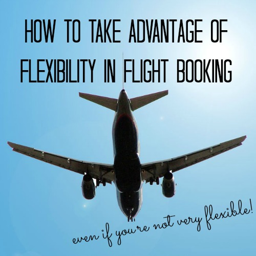 Get cheap airfares by being flexible