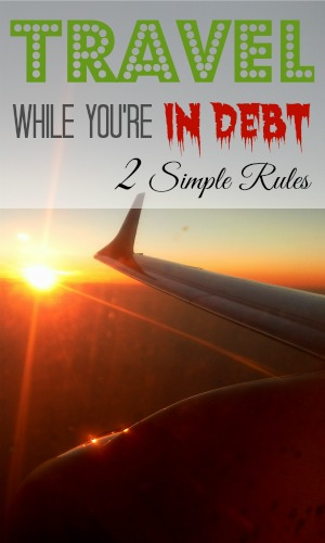 How to travel when you're in debt