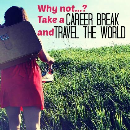 Take a career break to travel