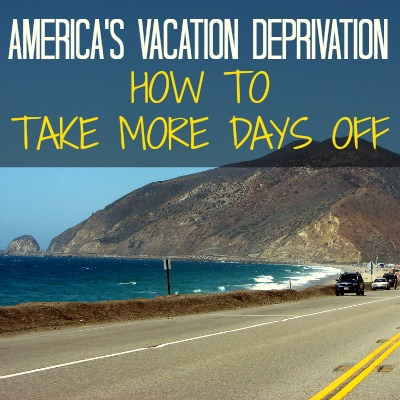 Why America's Vacations Go Unused and How to Take More Days Off Work