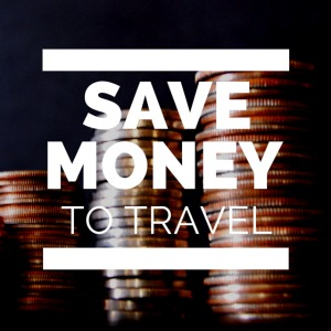 Save Money to Travel the World