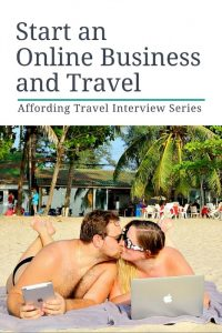Interview With Travelers Who Started an Online Business